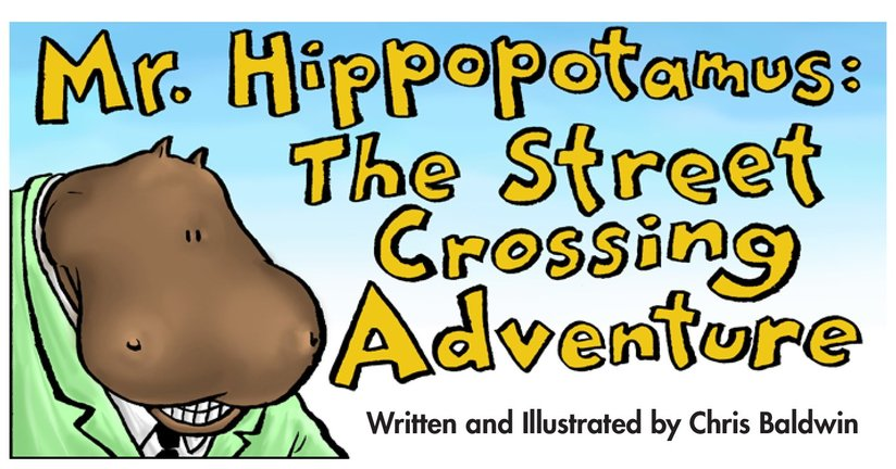 Book Preview For School Days: Mr Hippopotamus and the Street Crossing Adventure Page 1